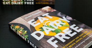 Eat Dairy Free Cookbook by Alisa Fleming, Founder of Go Dairy Free
