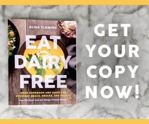 Eat Dairy Free - the premier healthy, everyday cookbook for dairy-free living