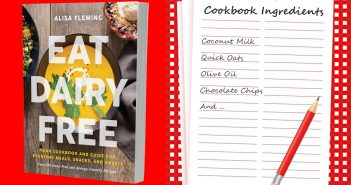 Eat Dairy Free Ingredients: The Products I Used for Recipe Testing
