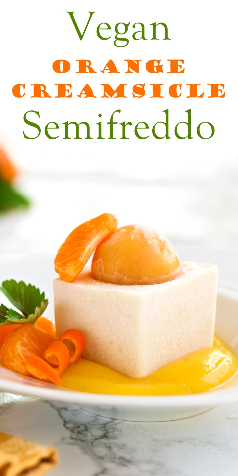 Orange Creamsicle Vegan Semifreddo Recipe - A sweet, creamy, dairy-free, egg-free and gluten-free frozen dessert