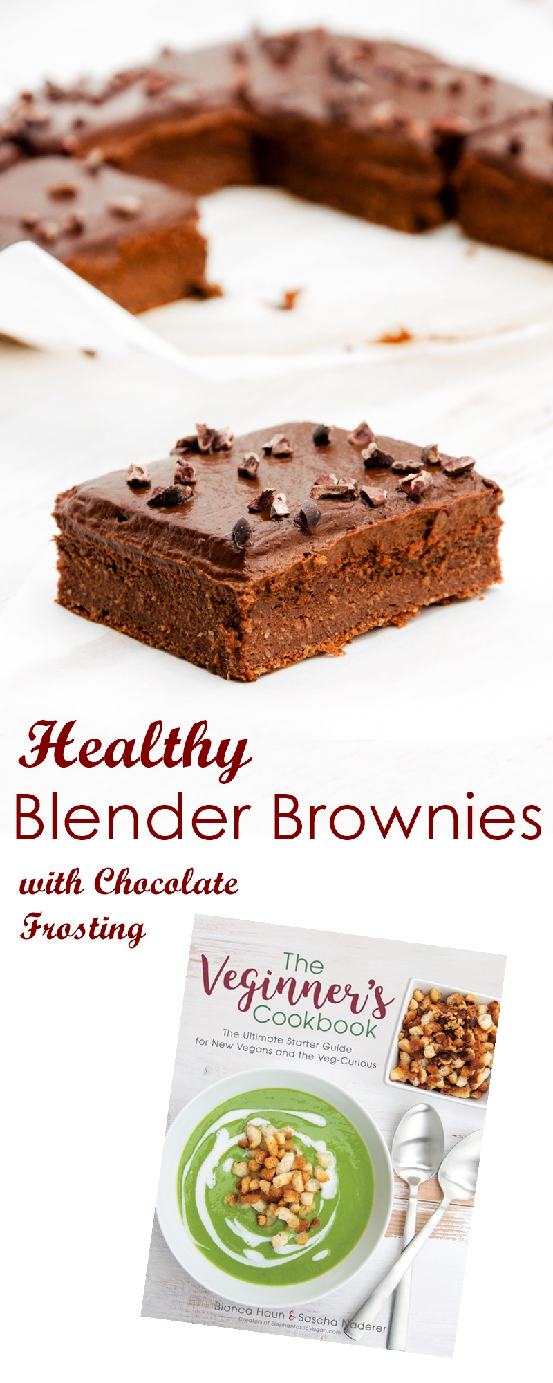 Healthy Blender Brownies with Chocolate Avocado Frosting - a sample Vegan Recipe from The Veginner's Cookbook #vegan #glutenfree #brownies