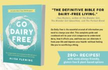 Go Dairy Free 2nd Edition Now Available! The Best-Selling Dairy-Free Guide and Cookbook by Alisa Fleming, Founder of GoDairyFree.org