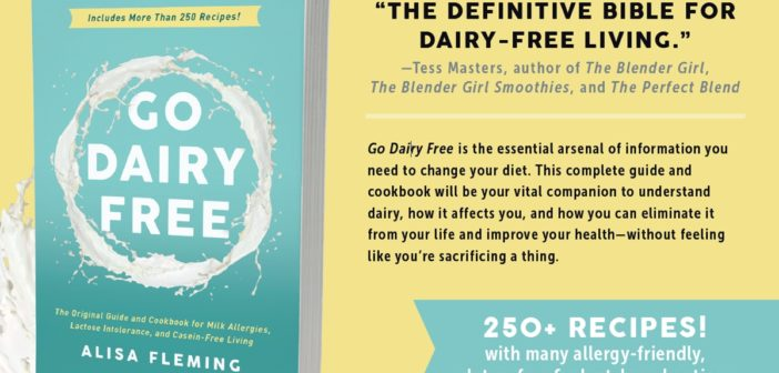 Announcing the BIG 2nd Edition of Go Dairy Free the Guide & Cookbook!