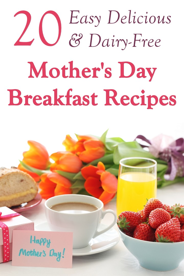 20 Easy Dairy-Free Mother's Day Recipes for Breakfast