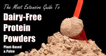 Dairy-Free Protein Powders Complete Guide (FAQs & Brands)