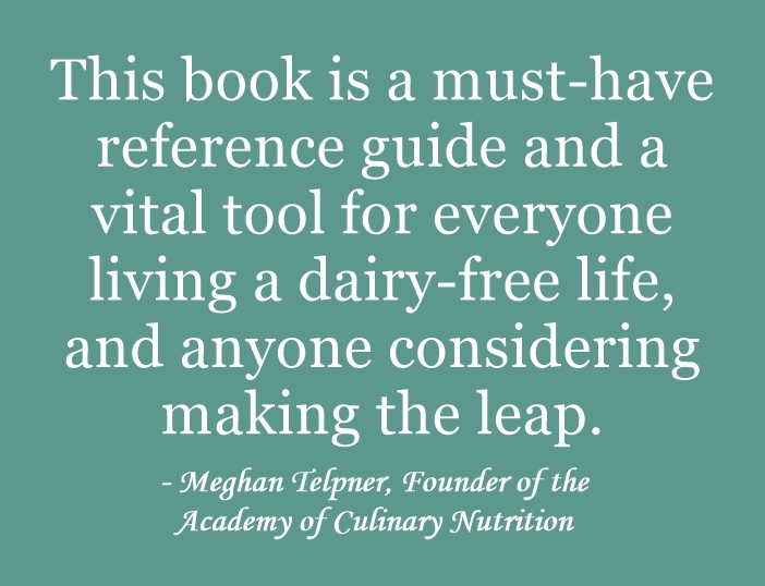 The 2nd Edition of Go Dairy Free, the best-selling dairy-free Guide and Cookbook by Alisa Fleming