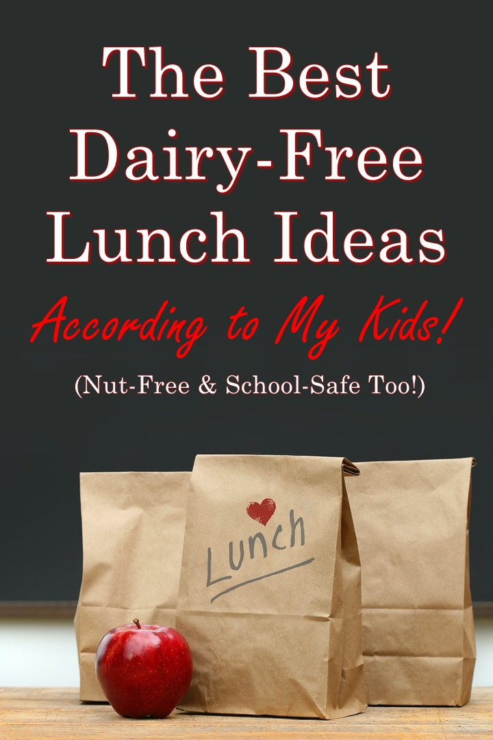 The Best Dairy-Free School Lunch Ideas According to My Kids - also peanut-free and nut-free for school-safe policies! Gluten-free options.