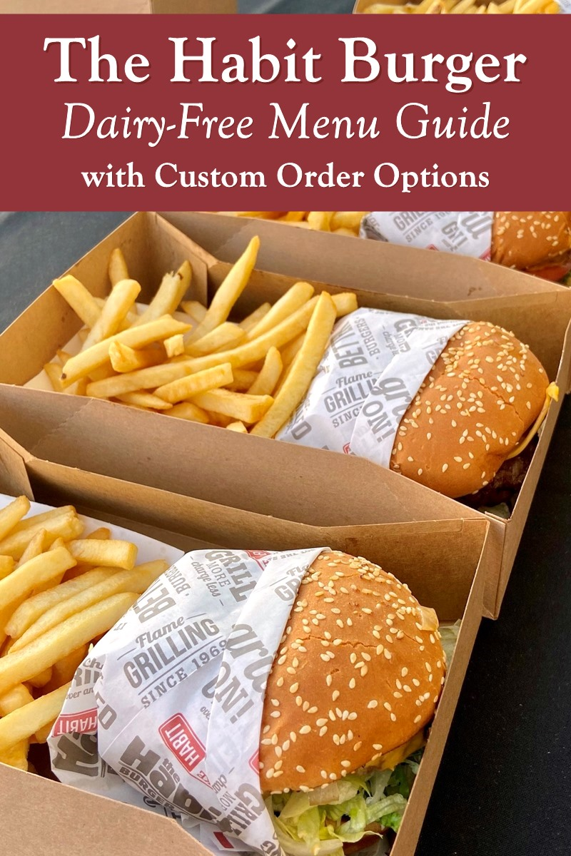 The Habit Burger Grill Dairy-Free Menu Guide with Custom Order Options - burgers, salads, sandwiches, and sides!