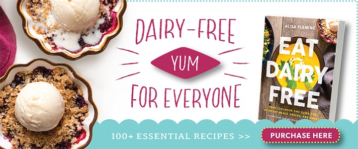 Eat Dairy Free - Your Essential Cookbook for Everyday Meals, Snacks, and Sweets