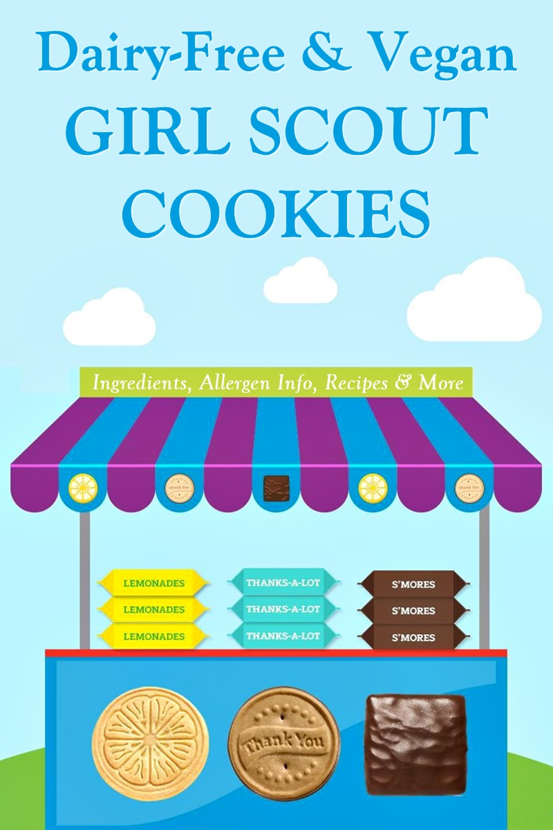 All Dairy-Free Girl Scout Cookies with Vegan Options - Ingredients, Allergen Information, Bakers, Recipes, and More!