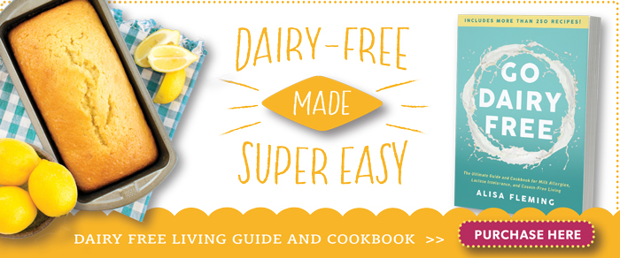 Go Dairy Free - The Guide and Cookbook for Milk Allergies, Lactose Intolerance, and Casein Free Life