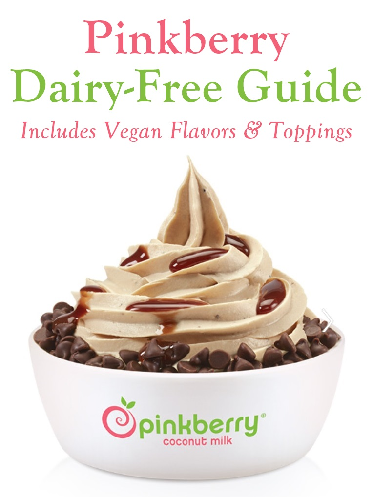 Guide to Dairy-Free Options at Pinkberry - includes creamy flavors, tart flavors, and more toppings than you could imagine (yes, even vegan cookie dough!)