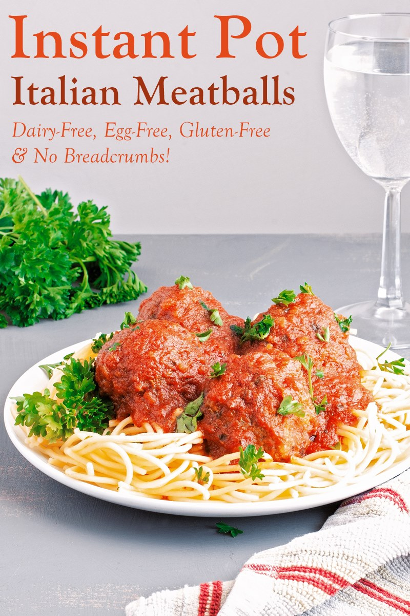 Instant Pot Italian Meatballs without Dairy, Eggs, Gluten & Breadcrumbs Recipe from An Allergy Mom's LIfesaving Instant Pot Cookbook (dairy-free, egg-free, gluten-free, nut-free, soy-free)