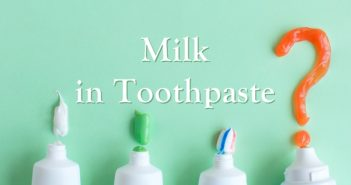 Milk in Toothpaste? Here's What You Need to Know + How the Dairy-Free Toothpaste Options