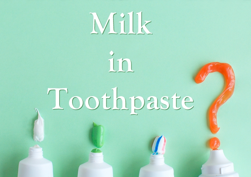 Milk in Toothpaste? Here's What You Need to Know for Dairy-Free