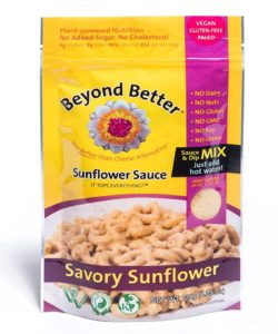 "Beyond Better Cheesy Sauce Mixes offer Plant-Based Pantry Convenience. They're shelf-stable dry blends with fast & easy ""just add water"" instructions. Dairy-free, vegan, paleo, kosher, and soy-free."