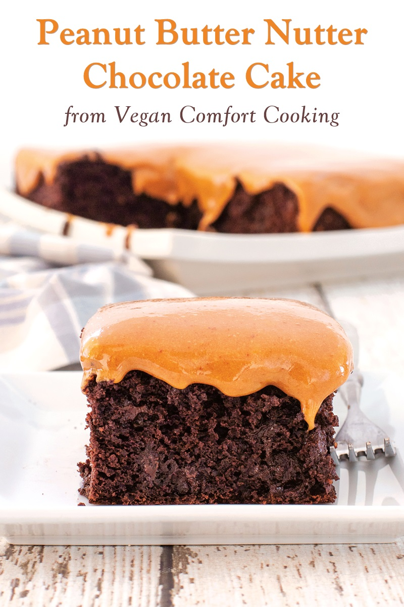 Peanut Butter Nutter Chocolate Cake Recipe from Vegan Comfort Cooking - a deliciously easy sample cookbook recipe. Infused with chocolate and peanut butter.