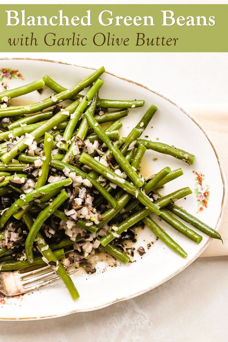 Green Beans with Garlic Olive Butter Recipe - Naturally Dairy-Free, Gluten-Free, and Plant-Based