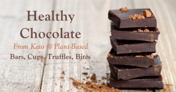 20 Healthy Dairy-Free Chocolates - including keto, paleo, plant-based, sugar-free, refined sugar-free, and superfood. Bars, cups, truffles, and more!