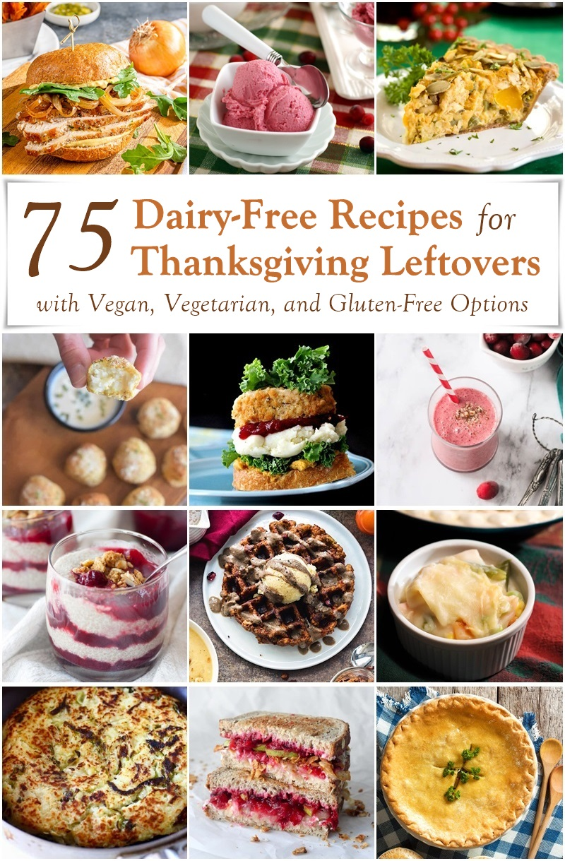 75 Dairy-Free Recipes for Thanksgiving Leftovers with Vegan, Vegetarian, and Gluten-Free Options - dozens of ways to use up stuffing, mashed potatoes, turkey, tofurky, gravy, cranberry sauce, and more!