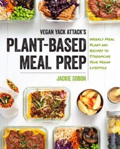 Vegan Yack Attack's Plant-Based Meal Prep Cookbook