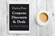 Dairy-Free Coupons, Discounts, and Deals for Online Shopping - Coupon Codes and Offers + options for Vegan, Paleo, Allergy-Friendly, and even Keto Products