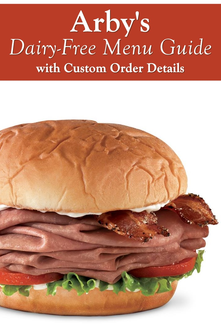 Arby's Dairy-Free Menu Guide with custom order information and allergen notes
