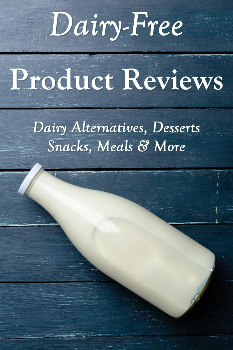 Dairy-Free Product Reviews - Dairy Alternatives, Desserts, Snacks, Easy Meals, and More