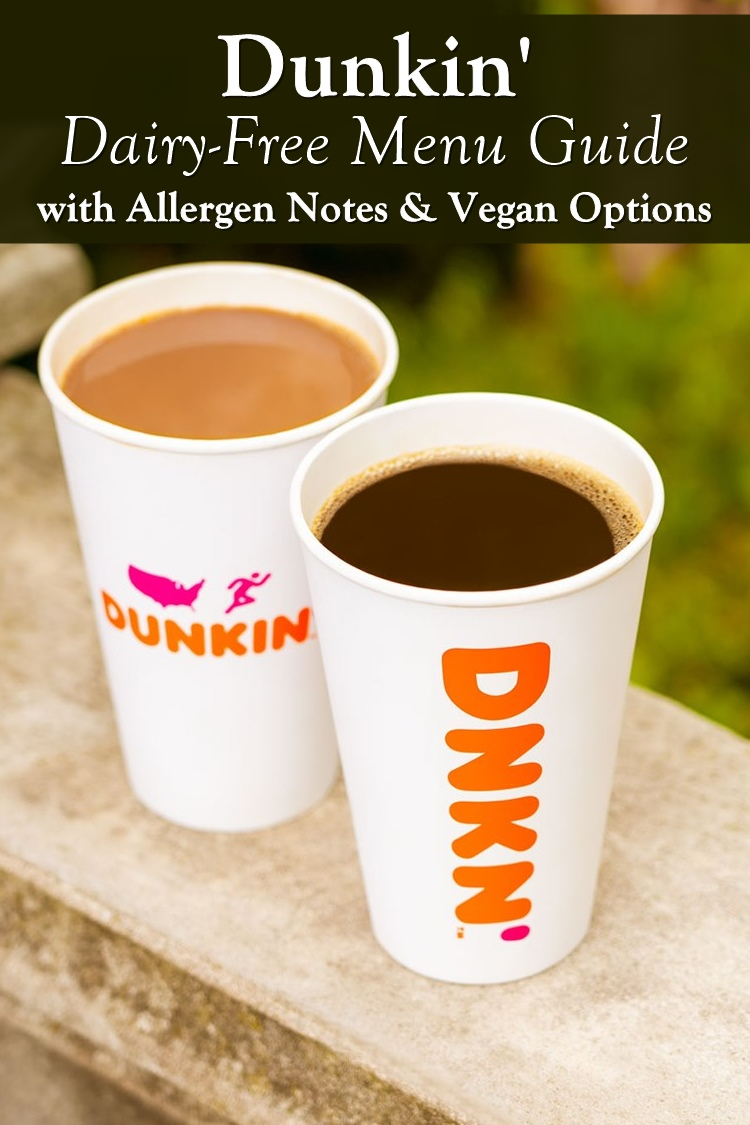 Dunkin' Dairy-Free Menu Guide with Vegan Options - no donuts (yet!), but lots of other food and drinks to choose from.