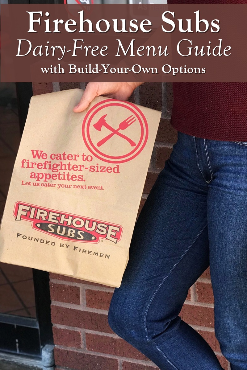 Firehouse Subs Dairy-Free Menu Guide with Build Your Own Options AND Gluten-Free Options