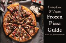 Dairy-Free Frozen Pizza Guide to All Vegan & Cheeseless Options (Updated, Complete, and Kept Current!). Includes Vegan Frozen Pizza options, plus allergy-friendly and gluten-free choices