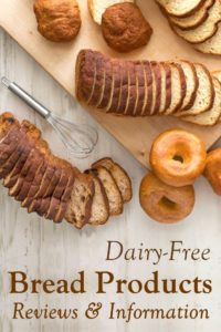 Dairy-Free Bread Reviews and Information - Loaves, Bagels, and More!