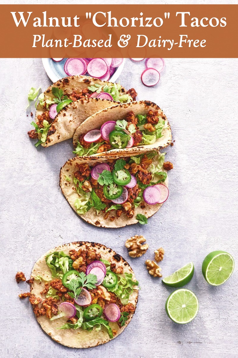 Plant-Based Chorizo Tacos Recipe with Quick Pickled Vegetables - naturally dairy-free, soy-free, and vegan, with gluten-free option. The flavorful chorizo is made healthy with walnuts and black beans