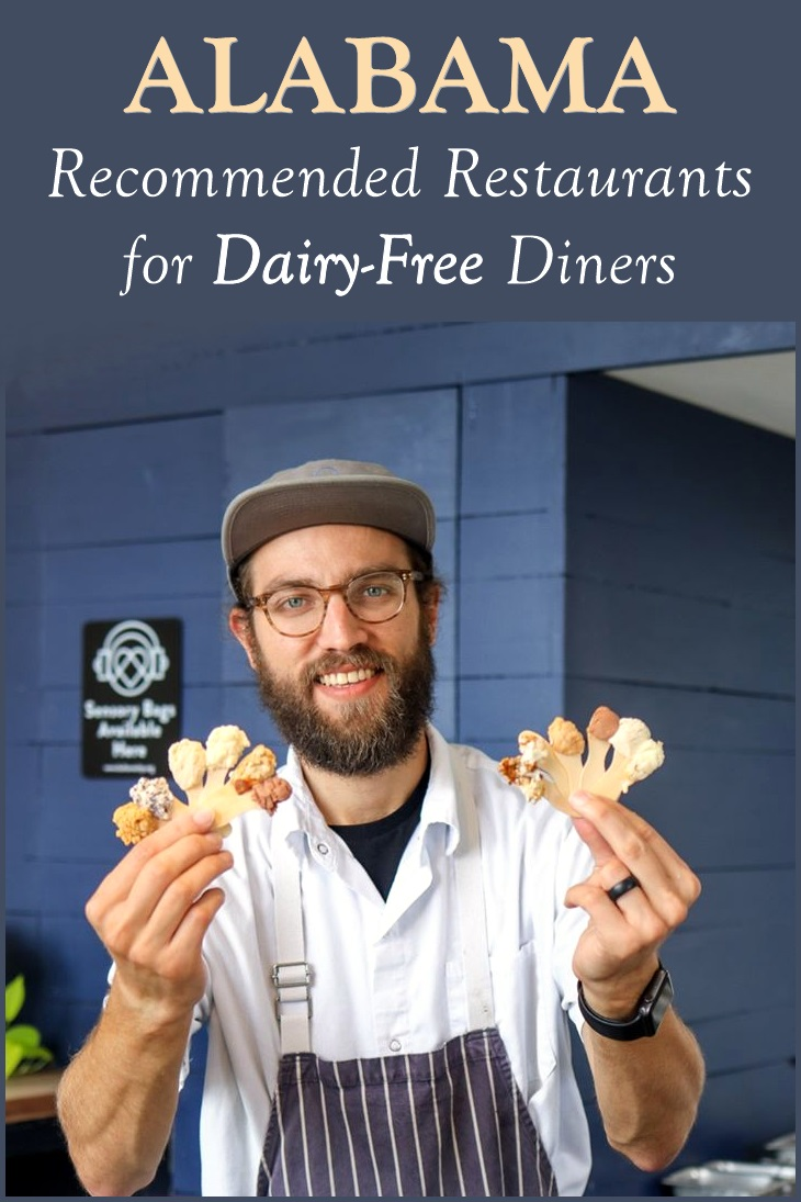 Guide to Recommended Restaurants for Dairy-Free Diners in Alabama (cafes, bistros, ice cream shops, bakeries, etc). Includes gluten-free, vegan, paleo, and other dietary notes.