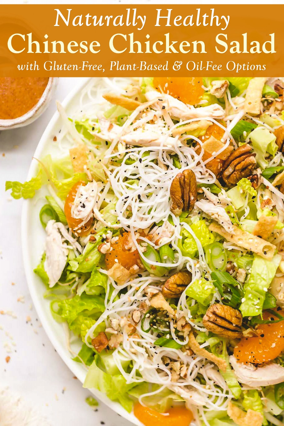 Healthy Chinese Chicken Salad Recipe with Plant-Based, Gluten-Free & Oil-Free Options and a Rich Pecan Dressing