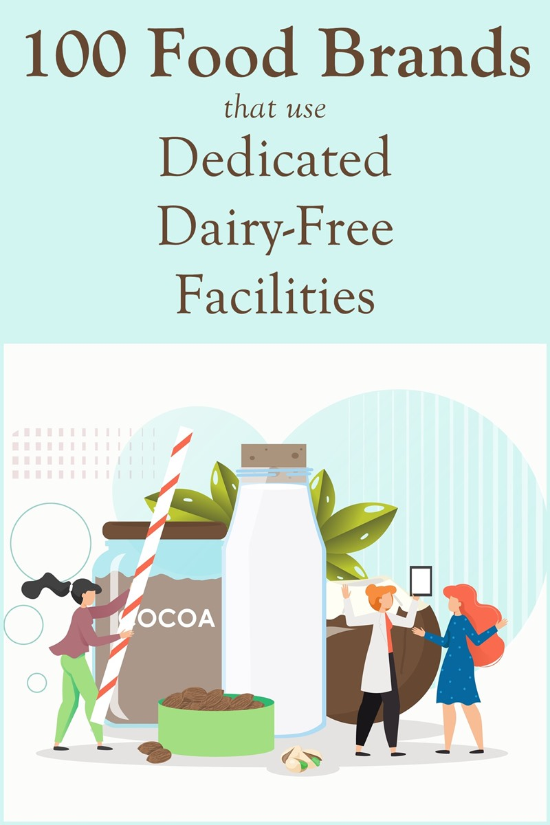 Food Brands that use Dairy-Free Production Facilities - what they make, where they're sold, how they run their facility ...