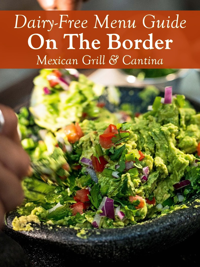Dairy-Free Menu Guide for On The Border Mexican Grill & Cantina