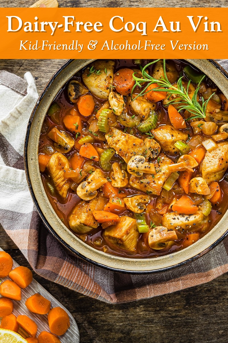 Dairy Free Coq Au Vin Recipe Also Alcohol Free Family Friendly