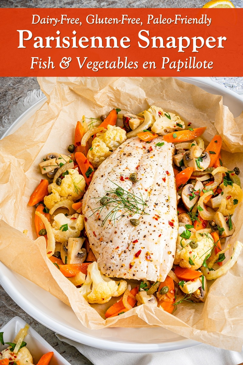 Parisienne Snapper with Vegetables is Deliciously Simple Fish En Papillote (in Parchment!). Healthy and Naturally dairy-free, gluten-free, grain-free, egg-free, nut-free, and paleo-friendly. Works great with chicken too!