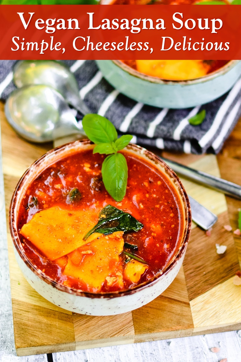 Vegan Lasagna Soup Recipe from The Friendly Vegan Cookbook - naturally delicious, uses simple, everyday ingredients!
