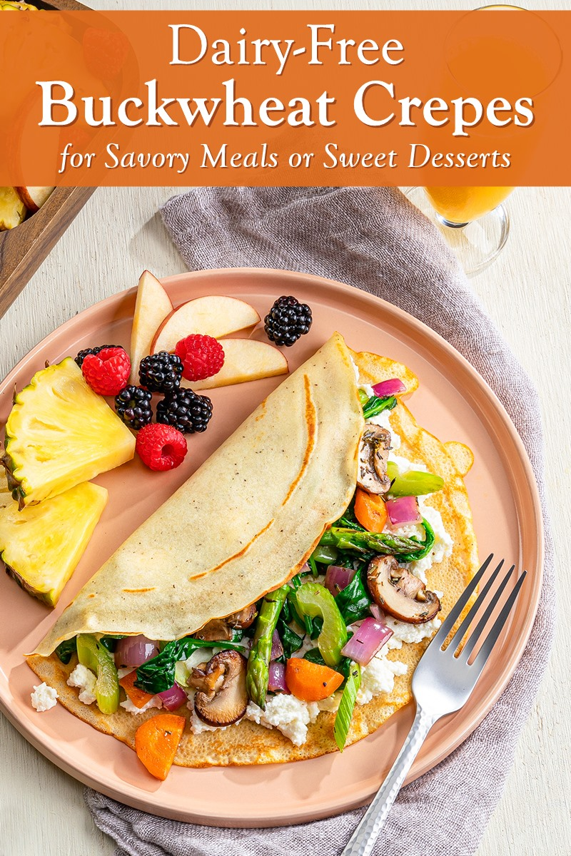 Dairy-Free Buckwheat Crepes Recipe with Sweet & Savory Filling Options - versatile, unsweetened, healthier crepes for breakfast or dinner.