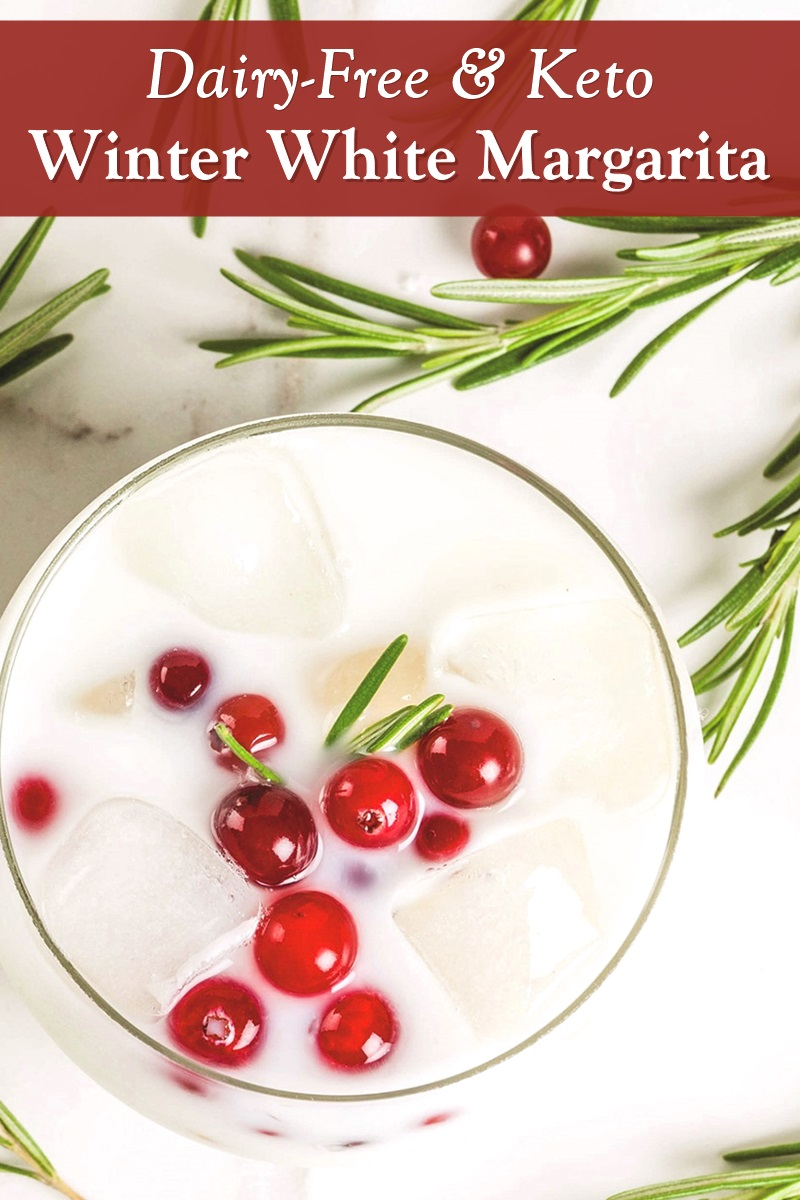 Dairy-Free White Margarita Recipe - a Wintry drink that's perfect for Christmas, New Year's, or other festivities. It's also vegan-friendly and keto-friendly (virtually sugar-free!)