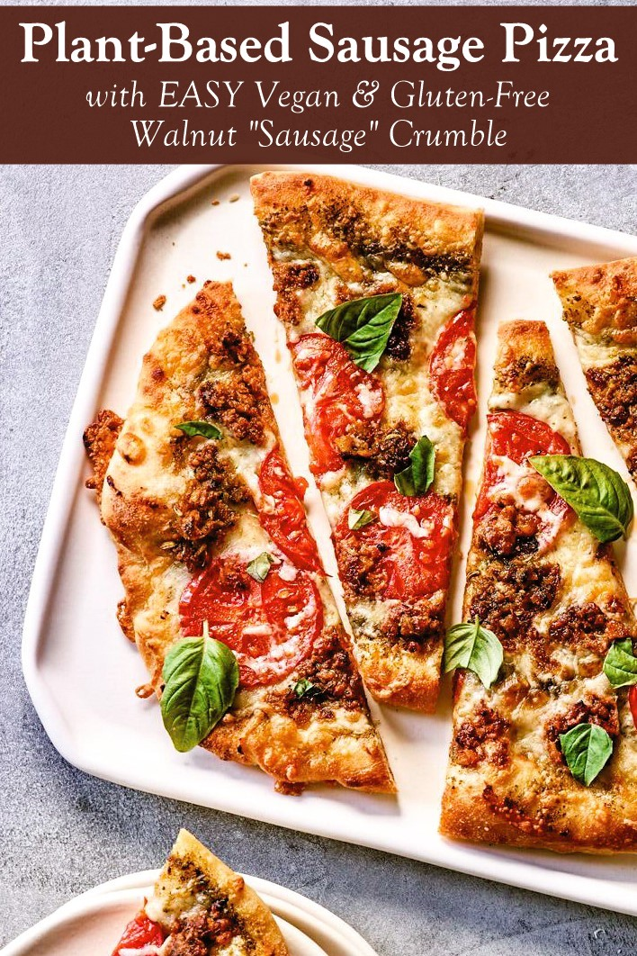 Plant-Based Sausage Pizza Recipe - with Vegan and Gluten-Free Walnut Sausage Crumble and Dairy-Free Cheese