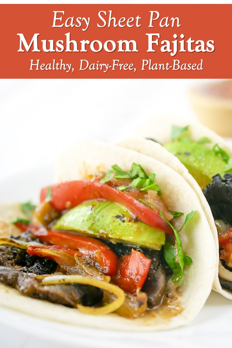 Sheet Pan Mushroom Fajitas Recipe made with Portobello mushrooms - plant-based, vegan, dairy-free, allergy-friendly, gluten-free optional. Fast & Easy - 30 minutes or less!