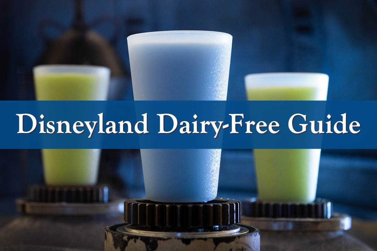 Guide to Dining Dairy-Free at the Disneyland Parks and Resorts
