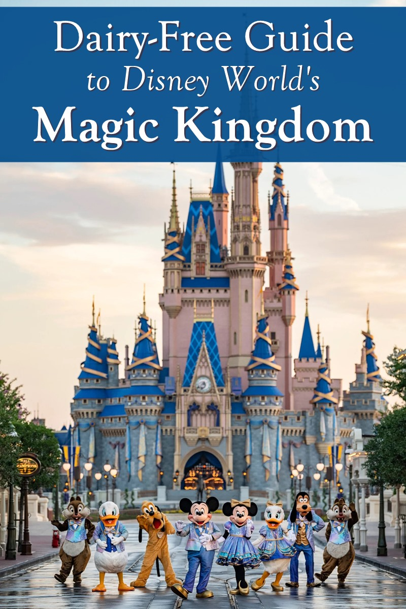 Disney World: Dairy-Free Guide to the Magic Kingdom Park and Resorts! With Vegan and Plant-Based Options