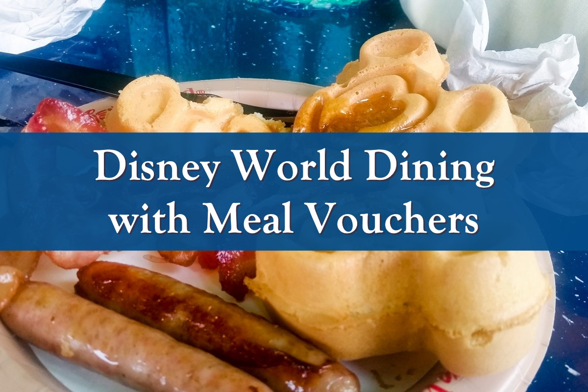 How to Dine at Disney World with Meal Vouchers