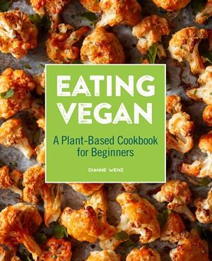 Eating Vegan Cookbook by Dianne Wenz